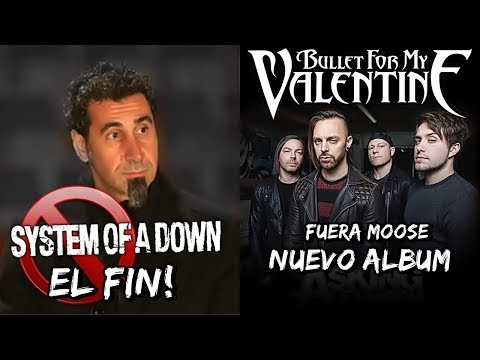 EL FIN de System Of A Down (Serj NO quiere volver a Cantar) | Bullet For My Valentine