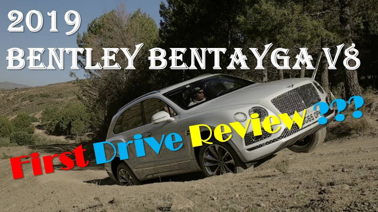 2019 Bentley Bentayga V 8 First Drive Review Youtube