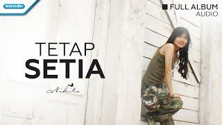 Tetap Setia (Selidiki Aku) - Nikita (Audio full album)