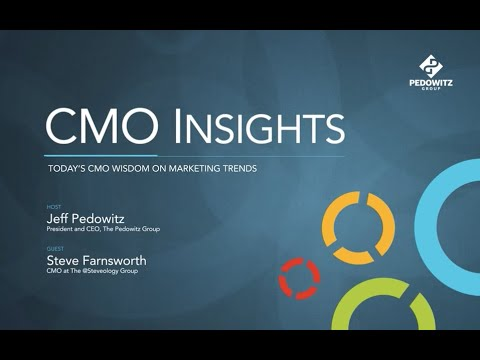 CMO Insights: Steve Farnsworth, CMO, The @Steveology Group