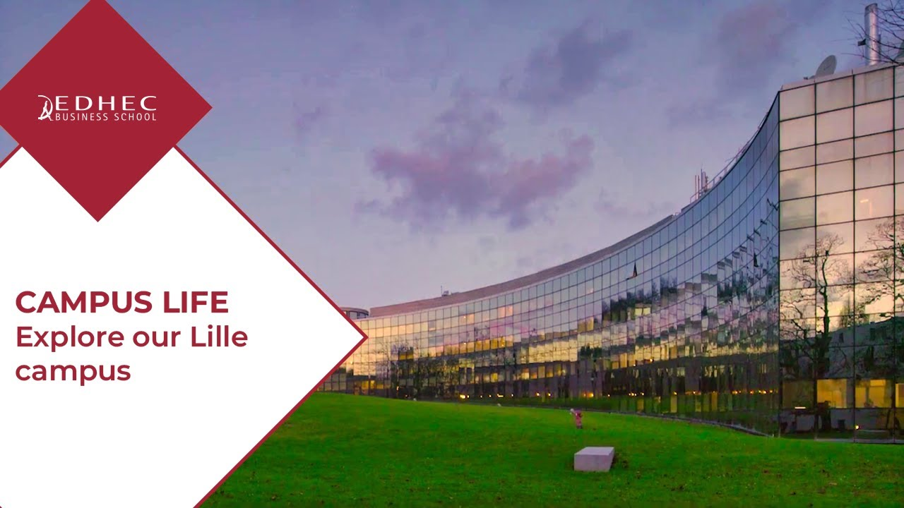 Edhec Business School Lille Campus At A Glance Youtube