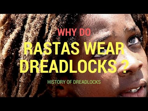 Why do rastas wear dreadlocks ? (History of dreadlocks)