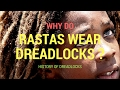 Why do rastas wear dreadlocks ? (History of dreadlocks)