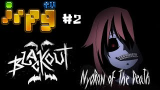 [irpgTVᴴᴰ] BLACKOUT II - Nyoron of the Death #2 Feat.4DBox