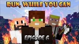 "Minecraft Сериал - ""Run, while you can"". Серия № 6."