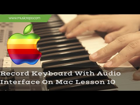 Record Keyboard With USB Audio Interface On Mac: Lesson 10