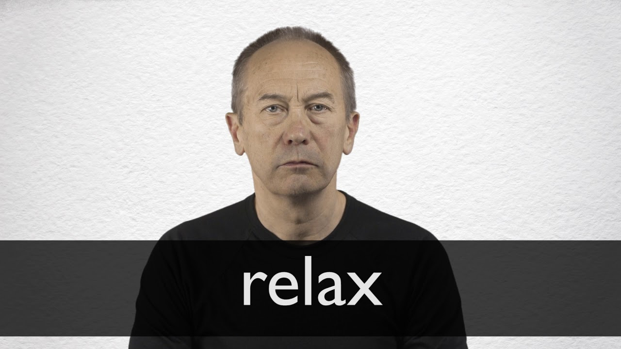 Relax Synonyms | Collins English Thesaurus