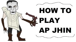 A Glorious Guide on How to Play AP Jhin
