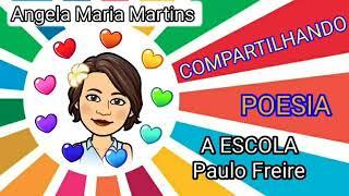 Poema A ESCOLA - Paulo Freire
