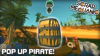 Pop Up Pirate Toy Game! (Scrap Mechanic #231)