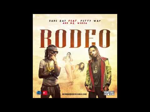 DANE RAY - RODEO Ft FETTY WAP X MR.WONDA (OFFICIAL AUDIO)