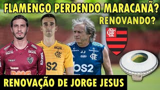NEGÓCIO FECHADO PODE TIRAR JOGADOR DO FLAMENGO! MENGÃO SEM O MARACANÃ? RENOVAÇÃO DE JORGE JESUS E +!