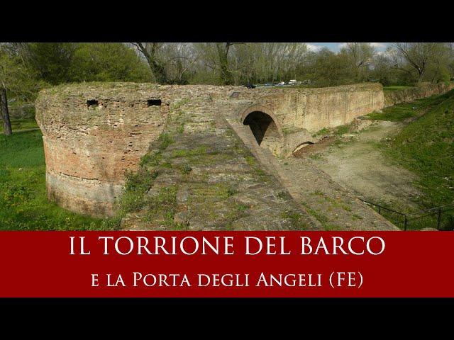 Il torrione del Barco e la Porta degli Angeli