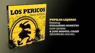 Pupilas Lejanas - Los Pericos & Guillermo Bonetto José Manuel Casa
