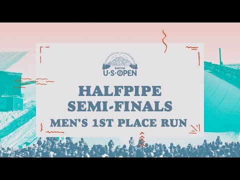 2018 Burton U·S·Open Men's Halfpipe Semi-Finals – 1st Place Run