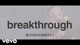 Red Rocks Worship - Breakthrough (Live)