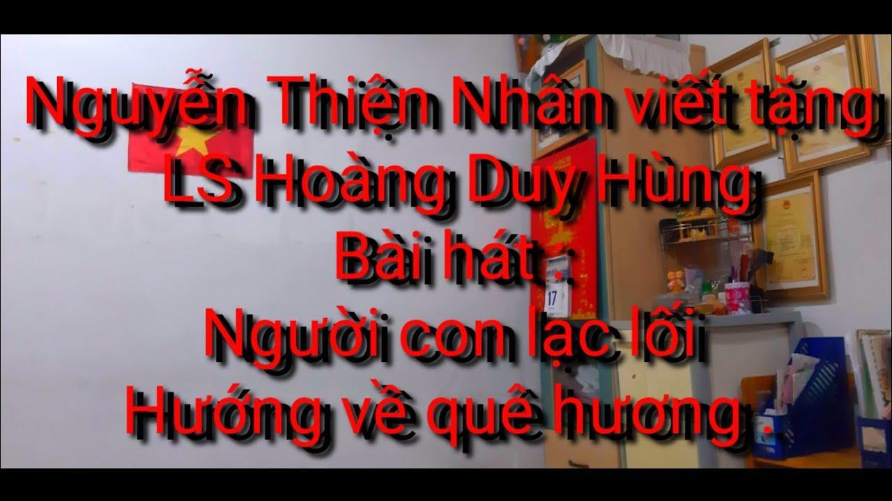 """Nguyễn Thiện Nhân viết tặng LS Hoàng Duy Hùng bài hát  """" Người con lạc lối hướng về quê hương """"."""