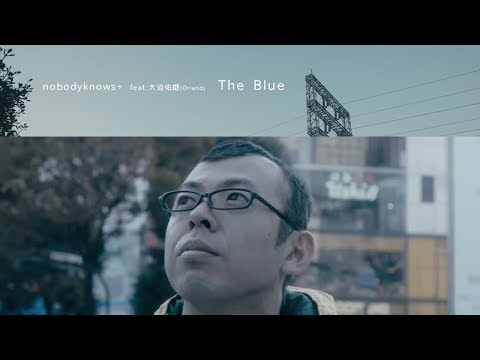 The Blue feat. 大迫 佑磨(Orland) / nobodyknows+
