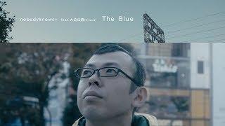 The Blue feat. 大迫 佑磨(Orland) / nobodyknows+
