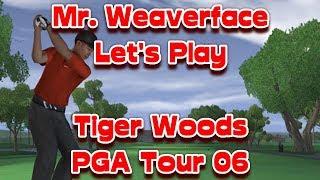 Let's Play Tiger Woods PGA Tour Golf 06