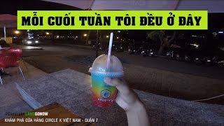 Các bác đã đi cửa hàng Circle K Việt Nam chưa? - Mở cửa 24/24 & nhanh, rẻ, đẹp - Land Go Now ✔