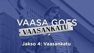 Vaasa goes Vaasankatu, osa 4: Vaasankatu