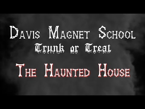 Davis Magnet School Haunted House – 2017