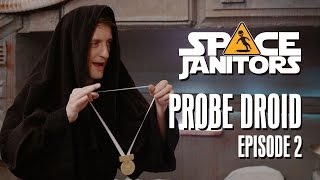 Probe Droid - Space Janitors Season 3 Ep. 2