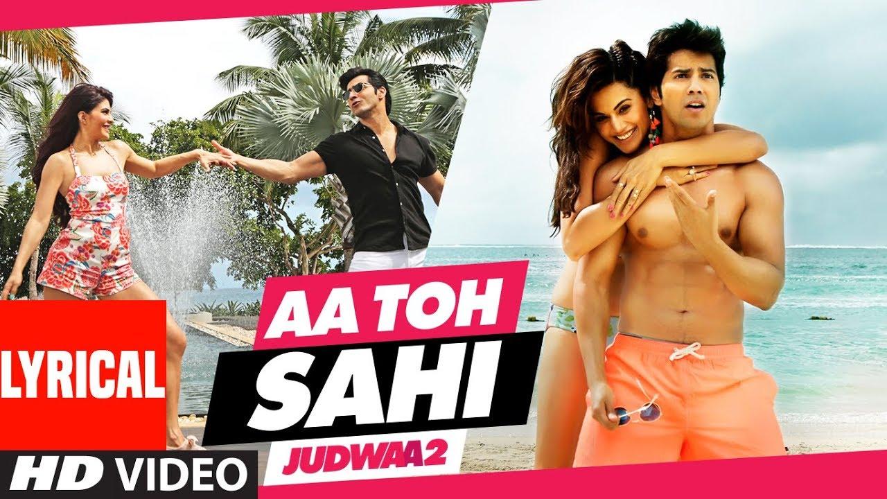 Download Aa Toh Sahii Song (Lyrics)   Judwaa 2   Varun   Jacqueline   Taapsee   Meet Bros   Neha Kakkar
