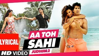 Aa to sahii lyrical video | judwaa 2 songs (lyrics /lyrical video) meet bros neha kakkar presenting yet another peppy track hits the charts from judw...