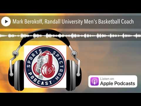 Mark Berokoff, Randall University Men's Basketball Coach