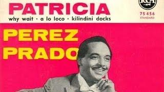 Patricia - Perez Prado & His Orchestra