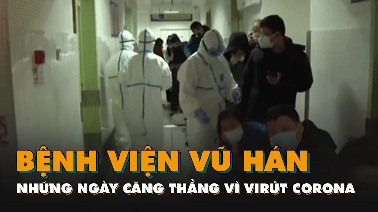 Bên trong bệnh viện Vũ Hán những ngày căng thẳng vì virút corona
