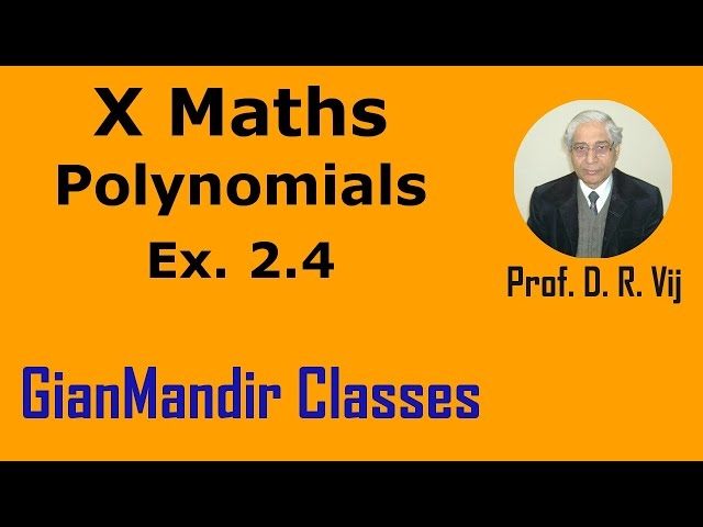 X Maths | Polynomials | Ex. 2.4 by Preeti Ma'am