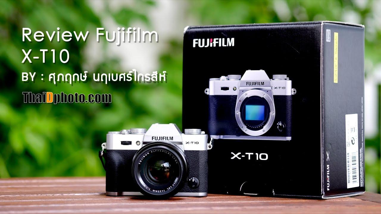 Review Fujifilm X T10 Thai ByThaiDphoto