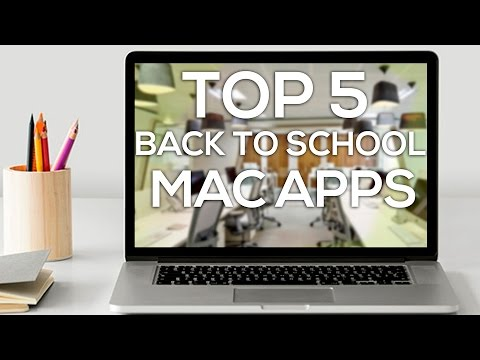Top 5 Mac Apps for Back to School 2016!