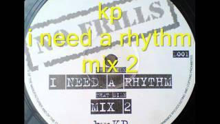 kp - i need a rhythm mix 2