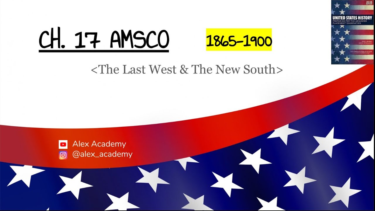 APUSH: The Last West & The New South (1865-1900) Ch  17 AMSCO
