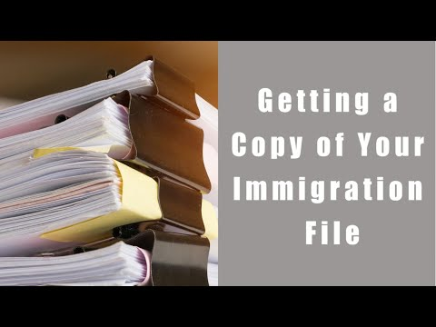 Get a Copy of Your Immigration File