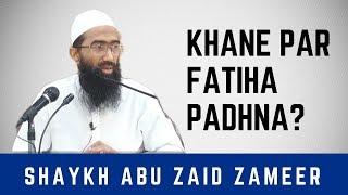 Khane par Fatiha padne ki daleel mil gayi | Abu Zaid Zameer