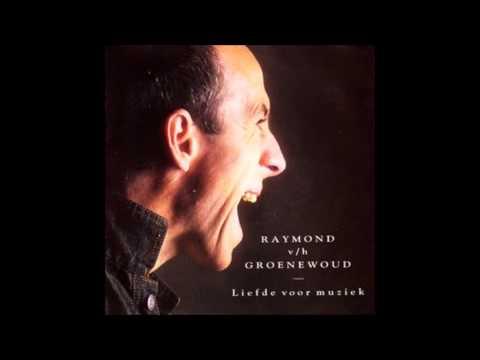 1991 RAYMOND VAN HET GROENEWOUD liefde voor muziek