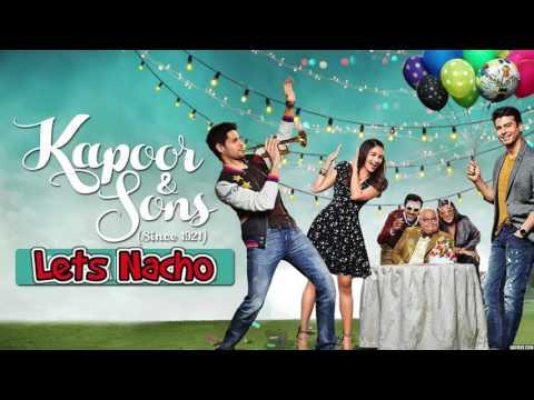 Let's Nacho  - Audio - Kapoor & Sons (Since1921)