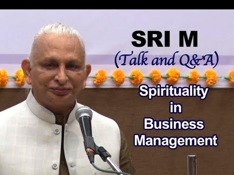 Sri M - Spirituality in Business Management - Talk & Q&A, Ahmedabad Management Association, Jan 2020