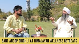 Sant Anoop Singh Ji shares his experience at Himalayan Wellness Retreats, India