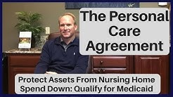 Personal Care Agreement Can Protect Assets From Nursing Home Spend Down