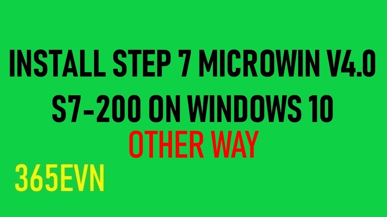 Install Siemens Step 7 Microwin V4 0 on Windows 10 - Other way   365EVN