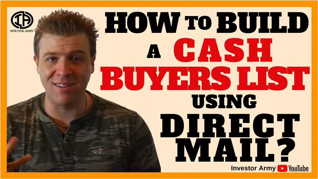 How to Build A Cash Buyers List Using Direct Mail??