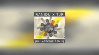 Ranidu X TJR- What Up Suckaz (Bailatronic Remix) Thumbnail