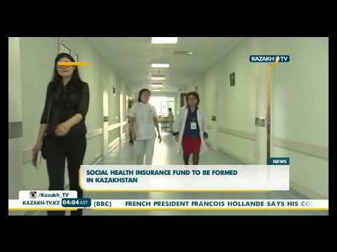 Social health insurance fund to be formed in Kazakhstan