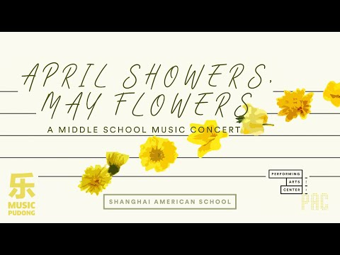 2019 Pudong Campus Middle School Music Concert - April Showers, May Flowers